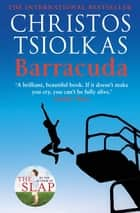 Barracuda - From the author of THE SLAP ebook by Christos Tsiolkas
