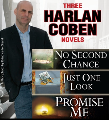 3 Harlan Coben Novels: Promise Me, No Second Chance, Just One Look 電子書 by Harlan Coben