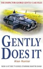 Gently Does It ebook by Mr Alan Hunter
