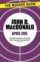 April Evil ebook by John D. MacDonald