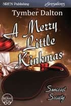 A Merry Little Kinkmas ebook by Tymber Dalton