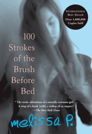 100 Strokes of the Brush Before Bed ebook by Melissa P.,Lawrence Venuti