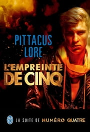 Lorien Legacies (Tome 4) - L'empreinte de Cinq eBook by Pittacus Lore