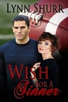 Wish for a Sinner ebook by Lynn  Shurr