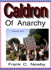 Caldron of Anarchy-The Story of Mexico ebook by Frank C. Newby