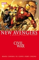New Avengers Vol. 5: Civil War ebook by Brian Michael Bendis, Howard Chaykin, Pasqual Ferry