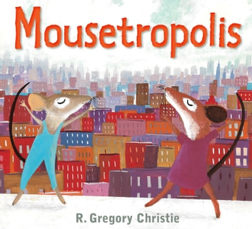 Mousetropolis ebook by R. Gregory Christie