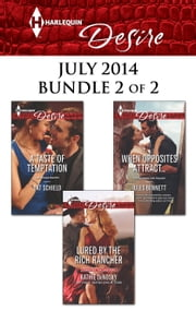 Harlequin Desire July 2014 - Bundle 2 of 2 - Lured by the Rich Rancher\A Taste of Temptation\When Opposites Attract... ebook by Kathie DeNosky,Cat Schield,Jules Bennett