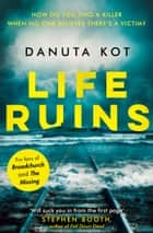 Life Ruins ebook by Danuta Kot