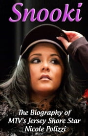 Snooki - The Biography of MTV's Jersey Shore Star Nicole Polizzi ebook by Carmen King