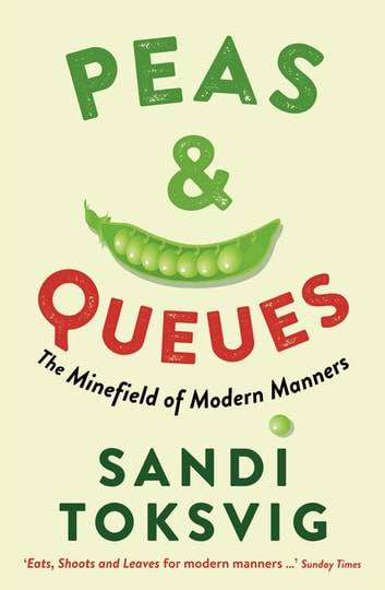 Peas & Queues - The Minefield of Modern Manners ebook by Sandi Toksvig