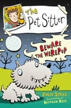The Pet Sitter: Beware the Werepup ebook by Julie Sykes, Nathan Reed