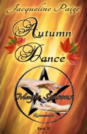 Autumn Dance - Magic Seasons Romance, #4 ebook by Jacqueline Paige