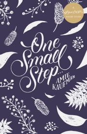 One Small Step ... - A #LoveOzYA Short Story ebook by Amie Kaufman