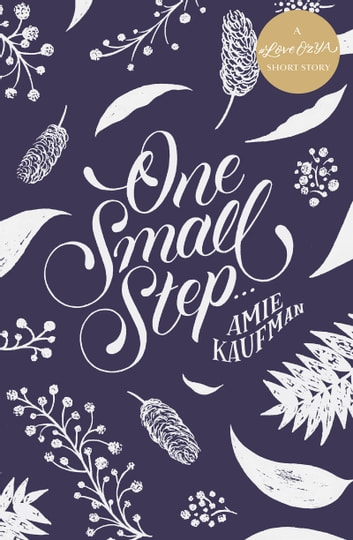 One Small Step ... - A #LoveOzYA Short Story 電子書 by Amie Kaufman