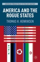 America and the Rogue States ebook by T. Henriksen