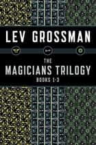 The Magicians Trilogy eBook par Lev Grossman