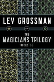The Magicians Trilogy ebook by Lev Grossman