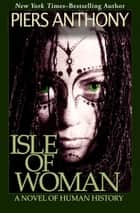 Isle of Woman ebook by Piers Anthony