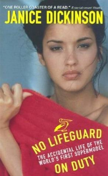 No Lifeguard on Duty - The Accidental Life of the World's First Supermodel ebook by Janice Dickinson