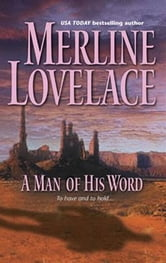A Man of His Word ebook by Merline Lovelace