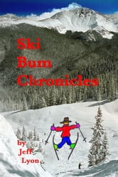 Ski Bum Chronicles ebook by Jeff Lyon