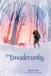 Breadcrumbs ebook by Anne Ursu,Erin McGuire