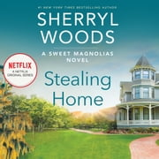 Stealing Home audiobook by Sherryl Woods