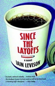Since the Layoffs ebook by Iain Levison