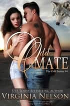 Odd Mate - Odd Series ebook by Virginia Nelson