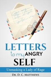 Letters to my Angry Self ebook by Dr. D.C. Matthews