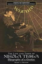 Wizard: - The Life and Times of Nikolas Tesla ebook by