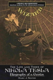 Wizard: - The Life and Times of Nikolas Tesla eBook by Marc Seifer