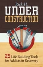 Under Construction ebook by Rick H.