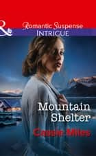 Mountain Shelter (Mills & Boon Intrigue) ebook by Cassie Miles