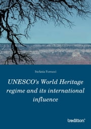 UNESCO's World Heritage regime and its international influence ebook by Stefania Ferrucci