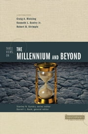 Three Views on the Millennium and Beyond ebook by Stanley N. Gundry,Darrell L. Bock