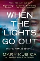When The Lights Go Out ebook by Mary Kubica