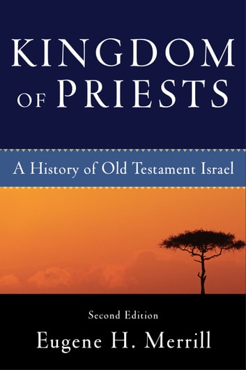Kingdom of priests ebook di eugene h merrill 9781441217073 kingdom of priests a history of old testament israel ebook by eugene h merrill fandeluxe Image collections