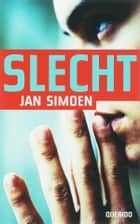 Slecht eBook by Jan Simoen