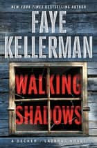 Walking Shadows - A Decker/Lazarus Novel ebook by Faye Kellerman