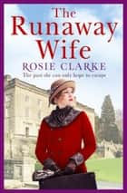 The Runaway Wife - A powerful and gritty saga set in 1920's London ebook by