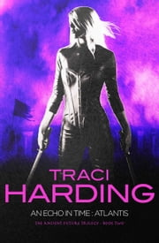 An Echo In Time: Atlantis ebook by Traci Harding