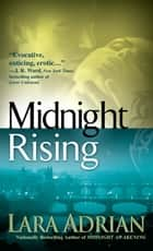 Midnight Rising - A Midnight Breed Novel ebook by Lara Adrian