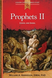Prophets II - Ezekiel and Daniel ebook by William A Anderson