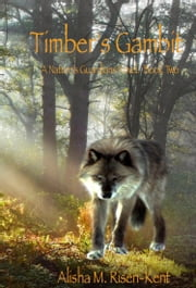 Timber's Gambit - Nature's Guardians Series: Book Two ebook by Alisha M. Risen-Kent,Matthew Nixon