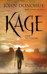 Kage - The Shadow A Connor Burke Martial Arts Thriller ebook by John Donohue