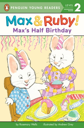 Max's Half Birthday ebook by Rosemary Wells