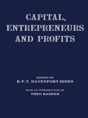 Capital, Entrepreneurs and Profits ebook by Richard Davenport-Hines