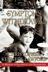 Symptoms of Withdrawal ebook by Christopher Kennedy Lawford
